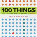 S. Weinschenk, 100 Things Every Designer Needs to Know About People